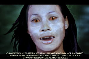 Supernatural Cambodian being known as an 'ARB', appearing in the movie FREEDOM DEAL: The Story of Lucky